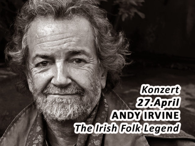 Aktuell: Konzert ANDY IRVINE, 27. April