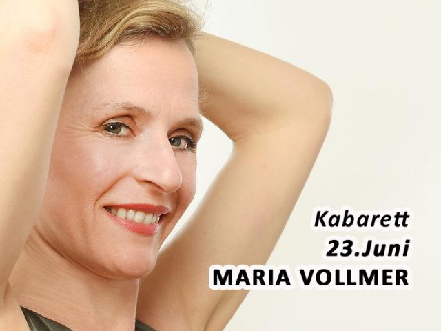 Aktuell: Kabarett MARIA VOLLMER 23. Juni