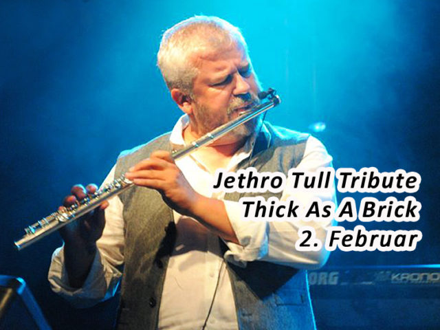 Aktuell: Konzert 2.2. Thick As A Brick – Jethro Tull Tribute