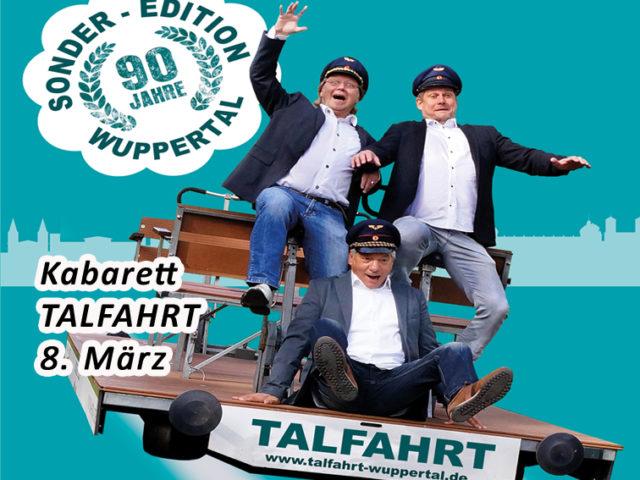 Aktuell: Kabarett 8.3. TALFAHRT 90 Jahre Wuppertal