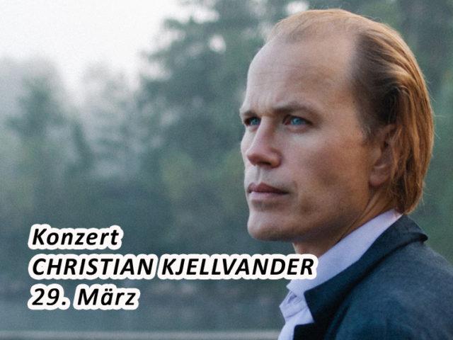 Aktuell: Konzert 29.3. Christian Kjellvander