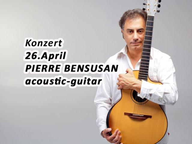 Aktuell: Konzert 26.04. Pierre Bensusan