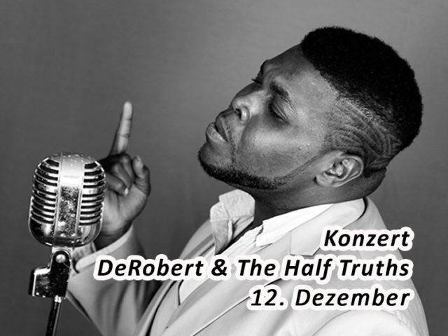 Aktuell: Konzert 12.12. DeRobert & The Half Truths